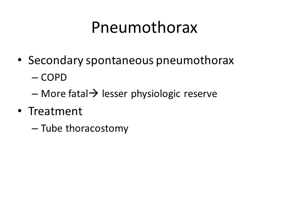 Pneumothorax Secondary spontaneous pneumothorax Treatment COPD