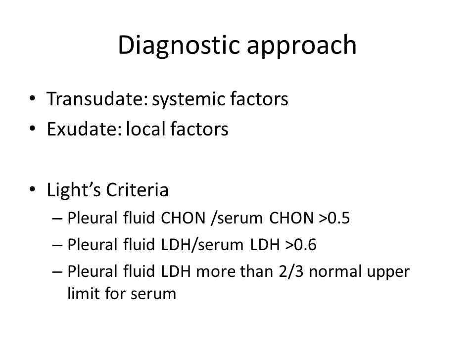 Diagnostic approach Transudate: systemic factors