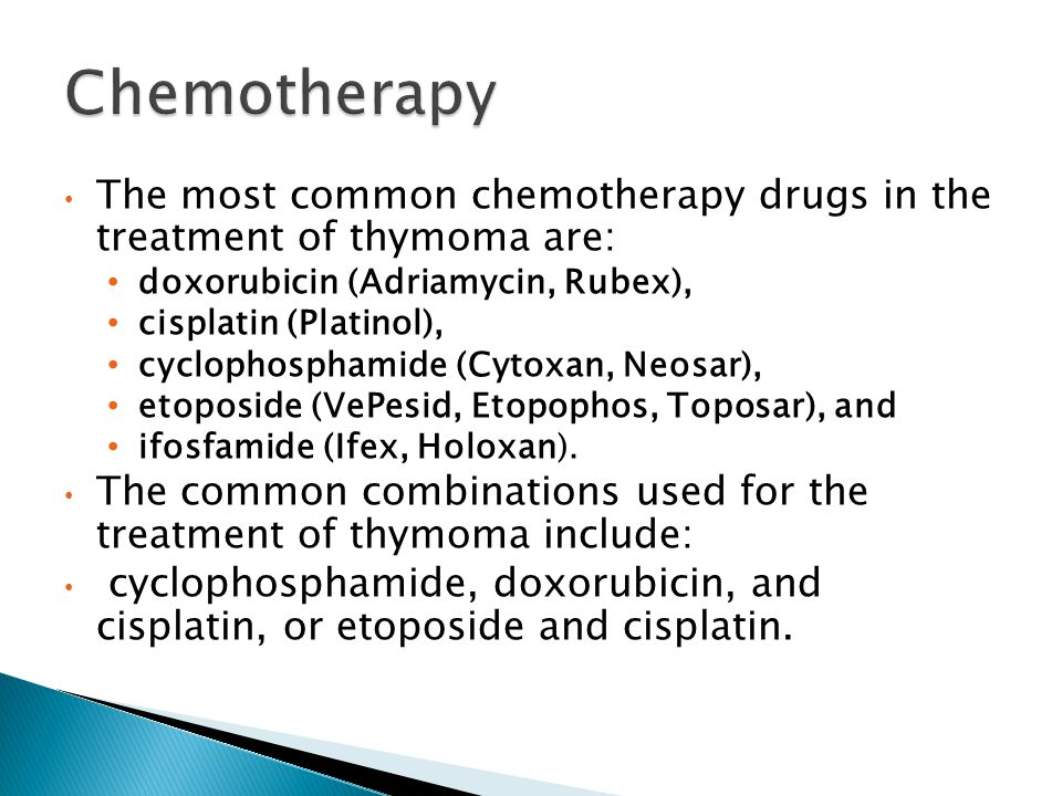 Chemotherapy The most common chemotherapy drugs in the treatment of thymoma are: doxorubicin (Adriamycin, Rubex),