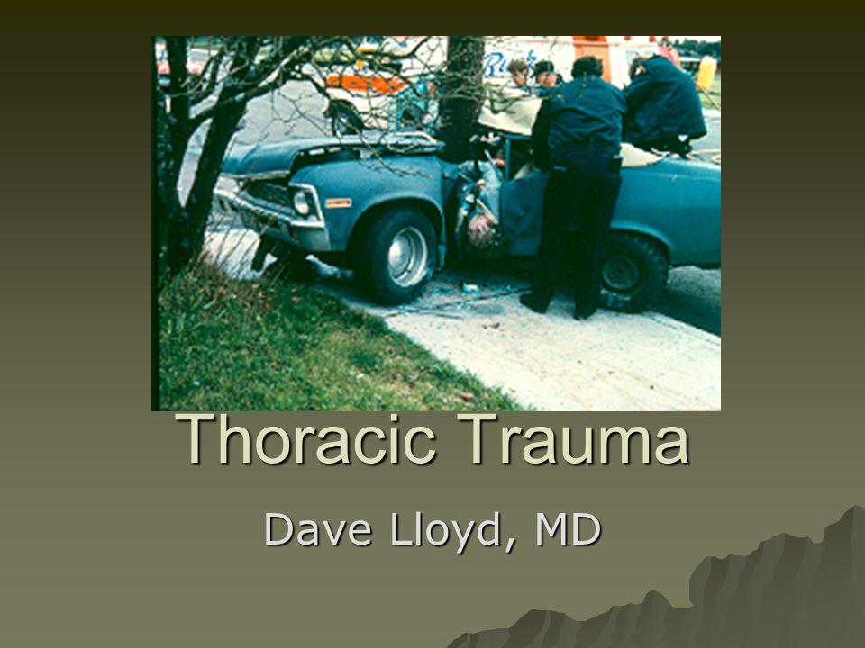Thoracic Trauma Dave Lloyd, MD