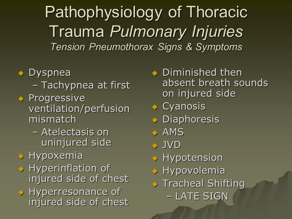 Pathophysiology of Thoracic Trauma Pulmonary Injuries Tension Pneumothorax Signs & Symptoms