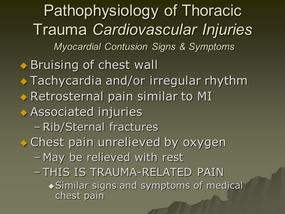 Pathophysiology of Thoracic Trauma Cardiovascular Injuries Myocardial Contusion Signs & Symptoms