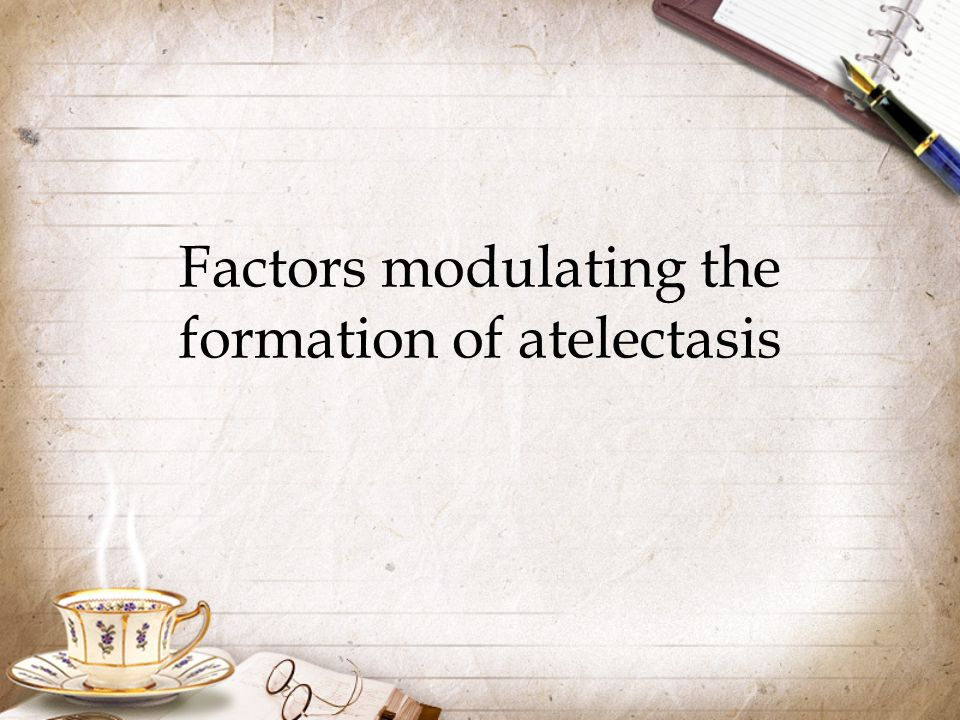Factors modulating the formation of atelectasis