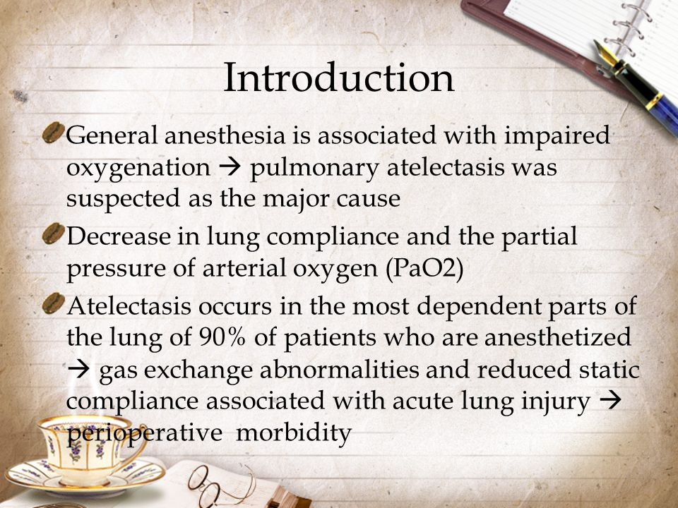 Introduction General anesthesia is associated with impaired oxygenation  pulmonary atelectasis was suspected as the major cause.