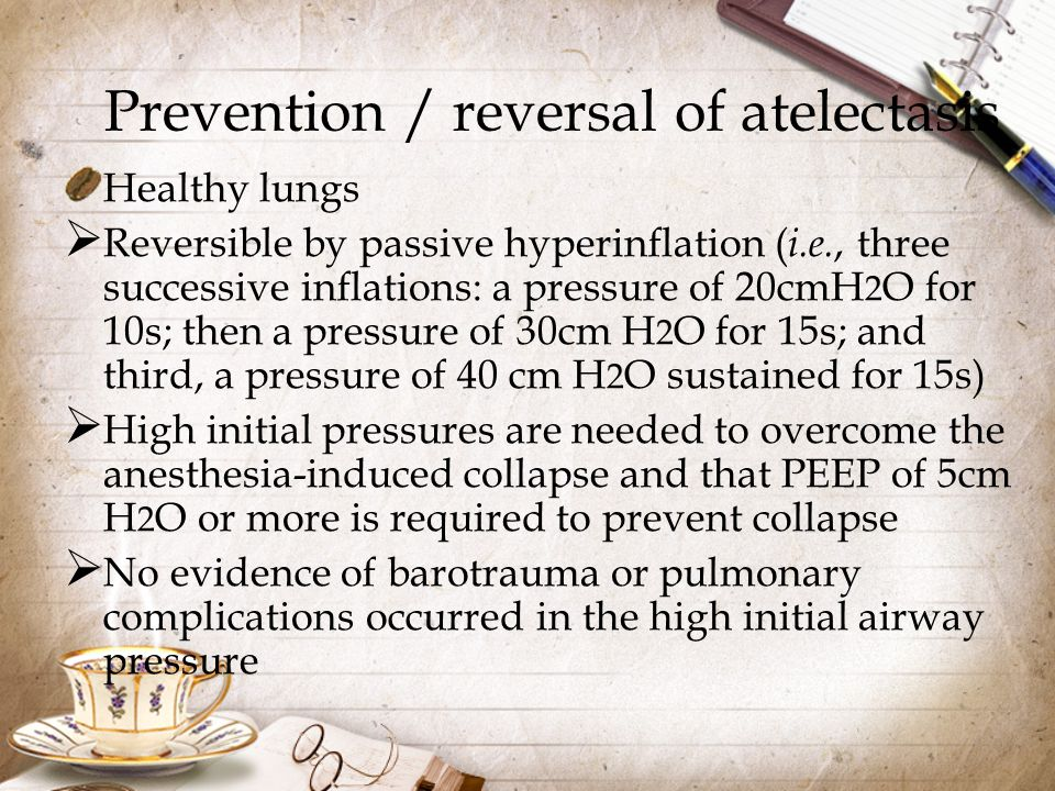 Prevention / reversal of atelectasis