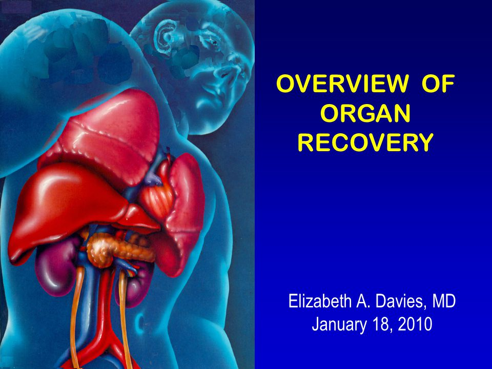 OVERVIEW OF ORGAN RECOVERY