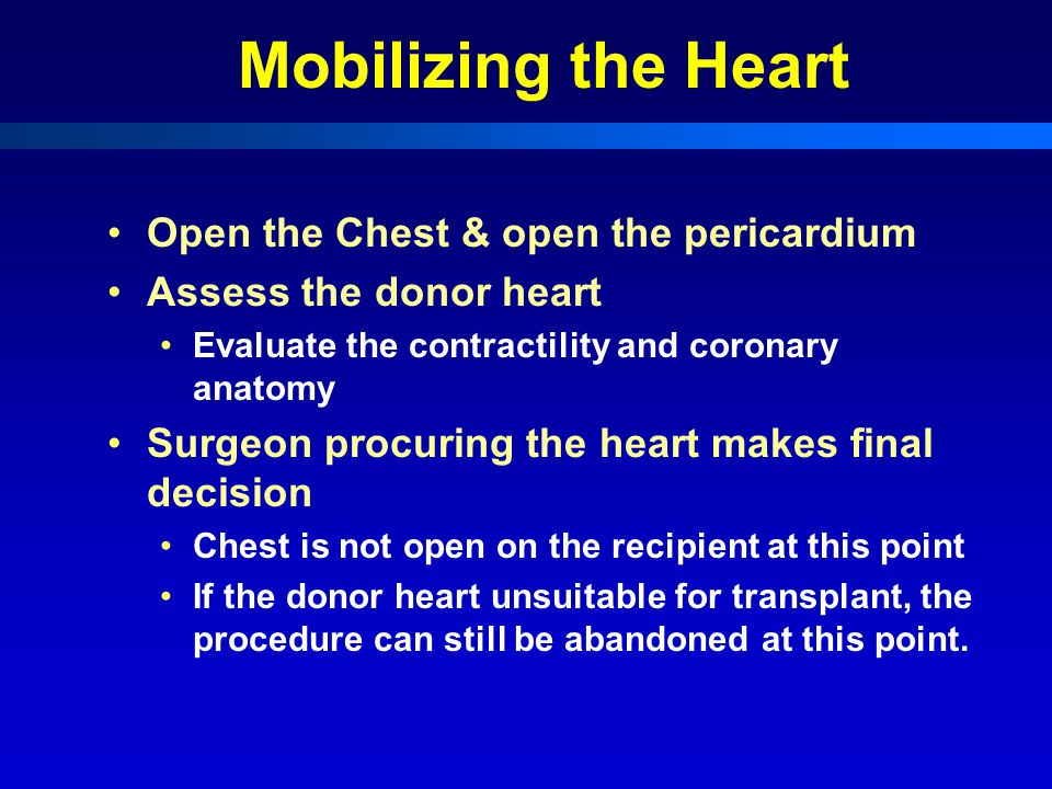 Mobilizing the Heart Open the Chest & open the pericardium