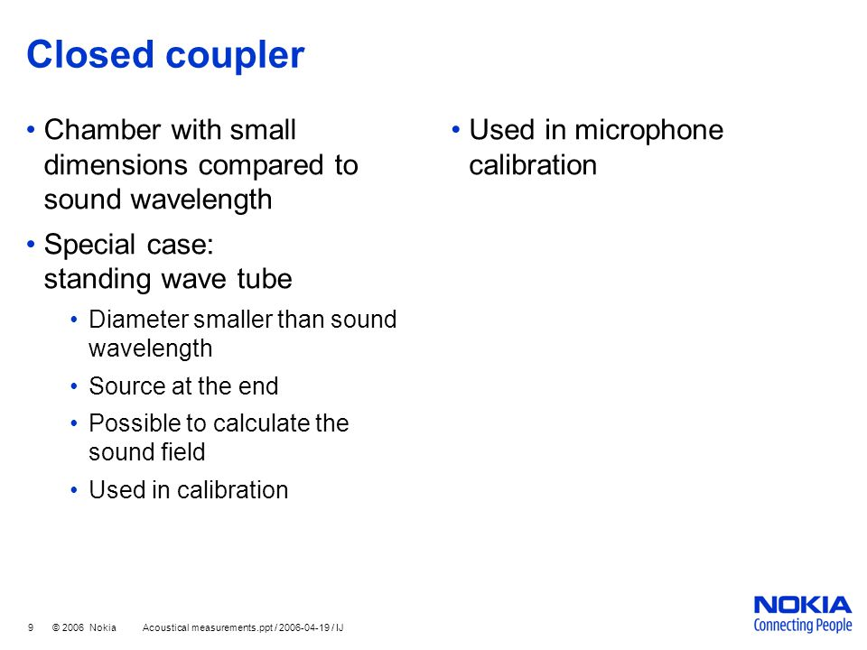 Closed coupler Chamber with small dimensions compared to sound wavelength. Special case: standing wave tube.