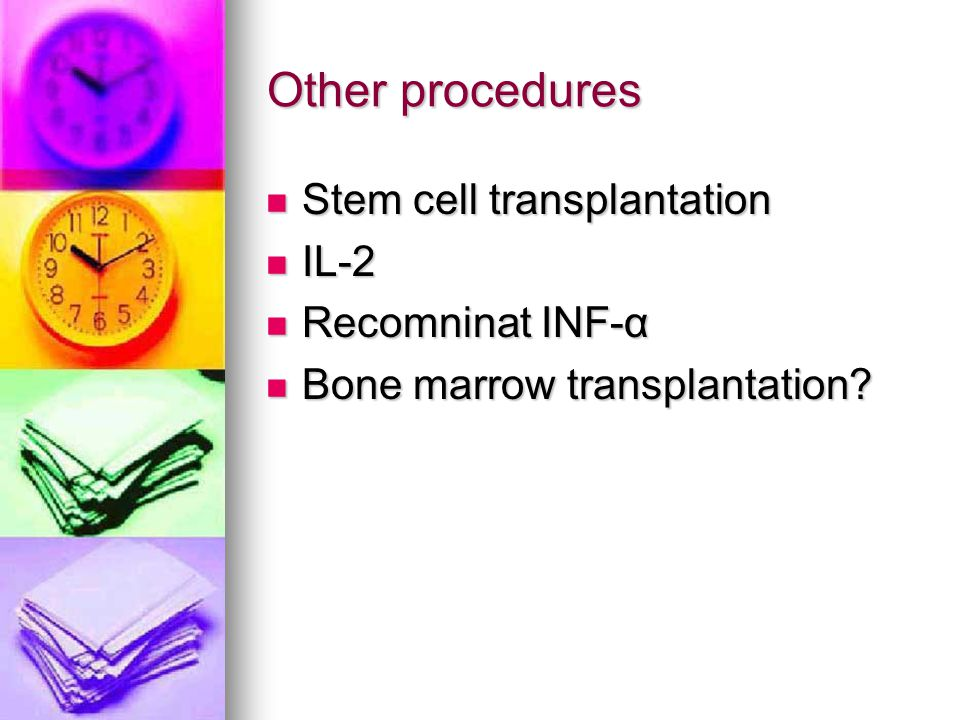 Other procedures Stem cell transplantation IL-2 Recomninat INF-α