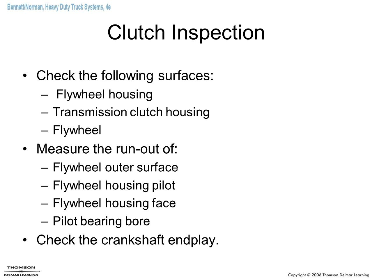 Clutch Inspection Check the following surfaces: