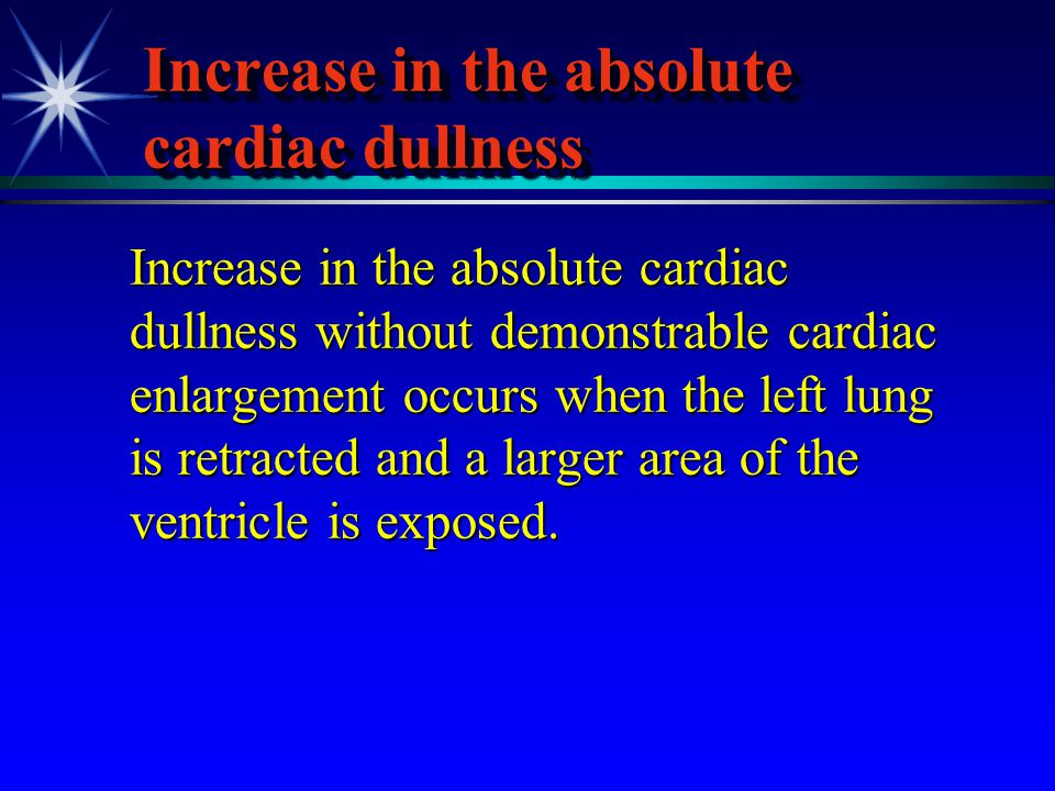 Increase in the absolute cardiac dullness