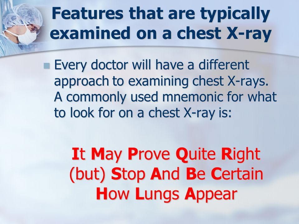 Features that are typically examined on a chest X-ray