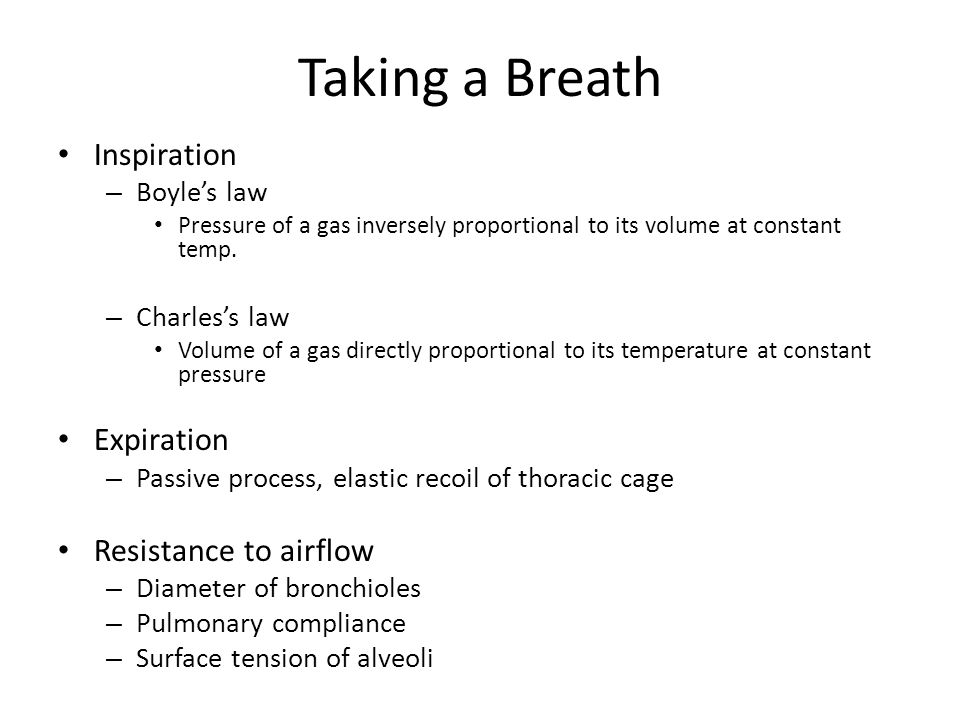 Taking a Breath Inspiration Expiration Resistance to airflow