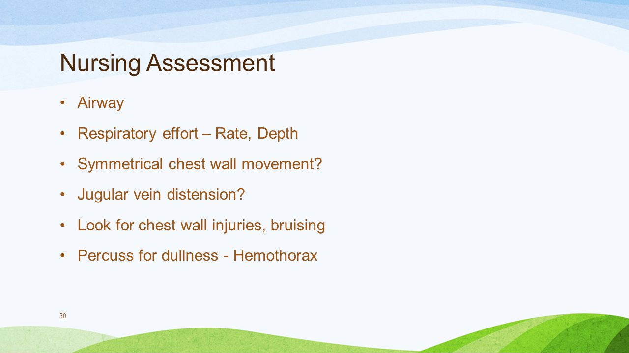 Nursing Assessment Airway Respiratory effort – Rate, Depth