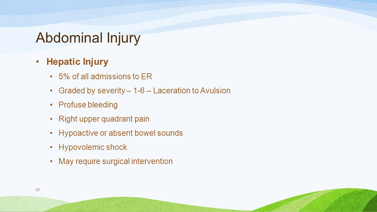 Abdominal Injury Hepatic Injury 5% of all admissions to ER