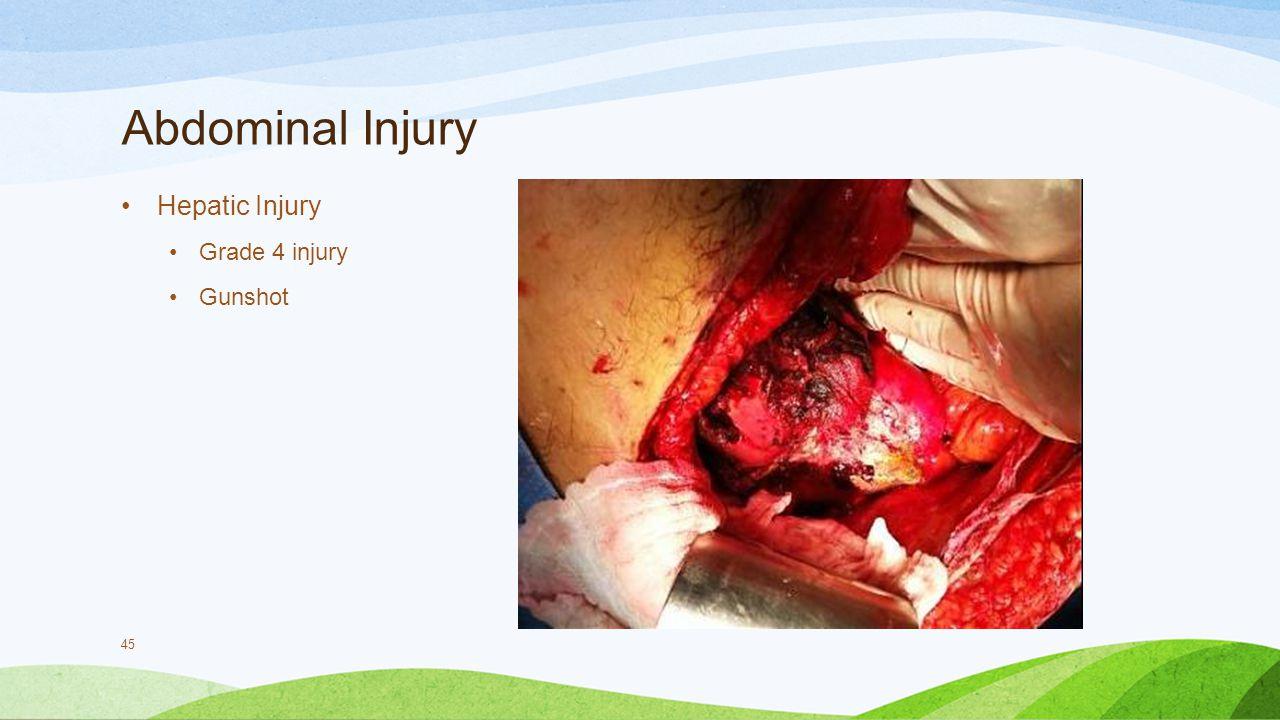 Abdominal Injury Hepatic Injury Grade 4 injury Gunshot