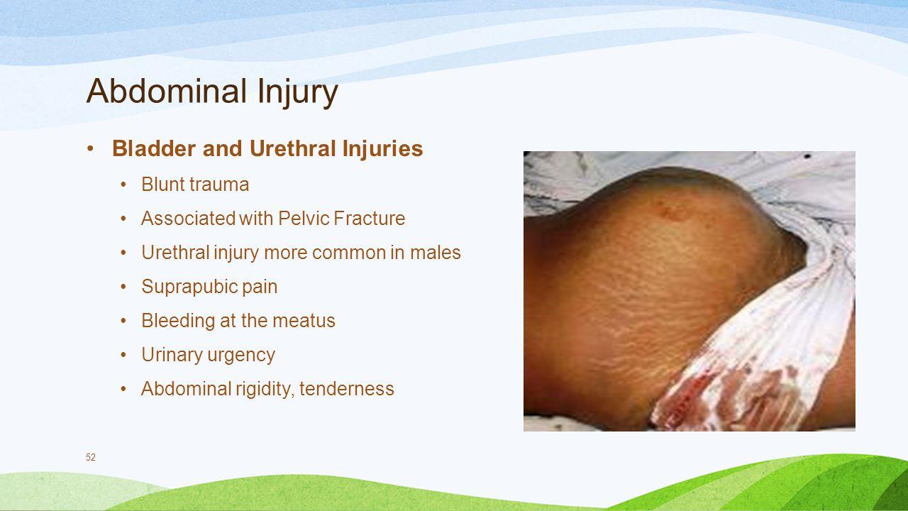 Abdominal Injury Bladder and Urethral Injuries Blunt trauma