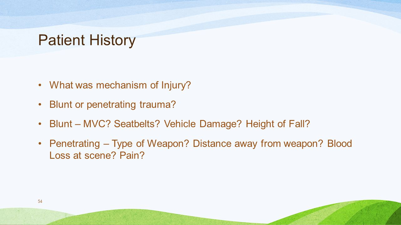 Patient History What was mechanism of Injury