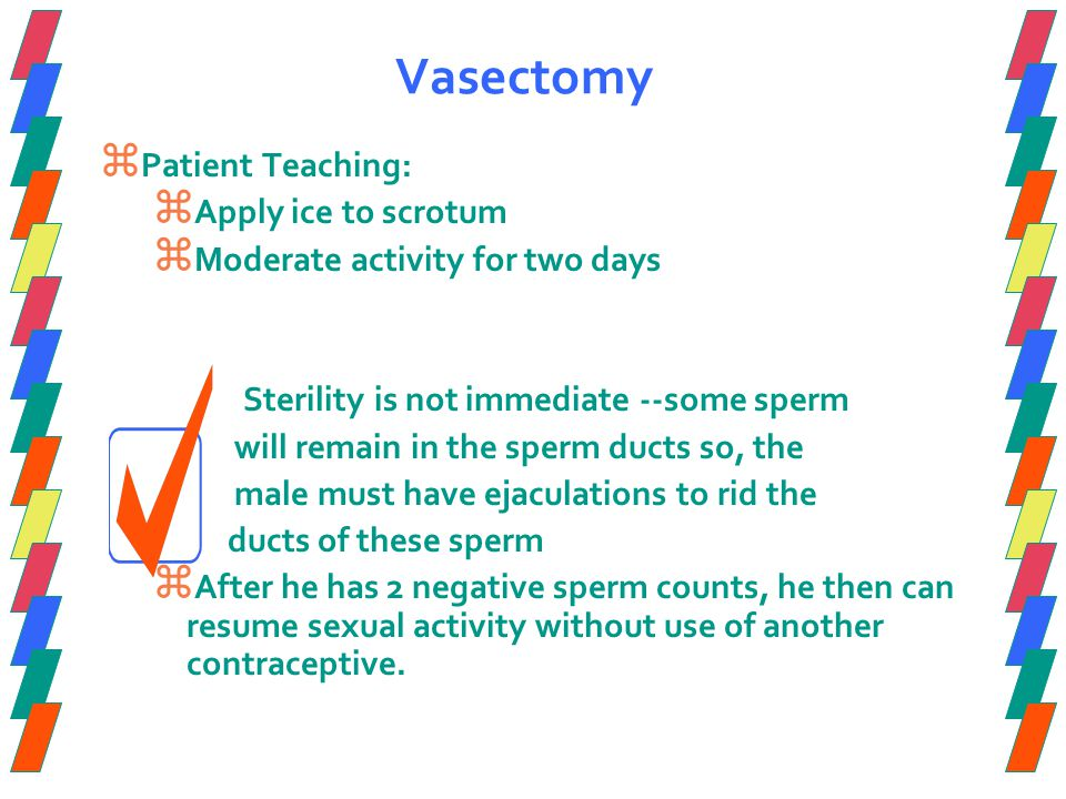 Vasectomy Patient Teaching: Apply ice to scrotum