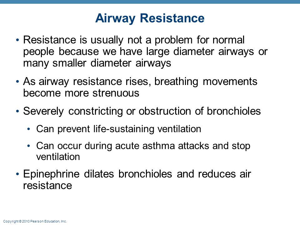 Airway Resistance Resistance is usually not a problem for normal people because we have large diameter airways or many smaller diameter airways.
