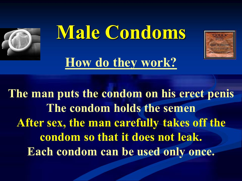 Male Condoms How do they work