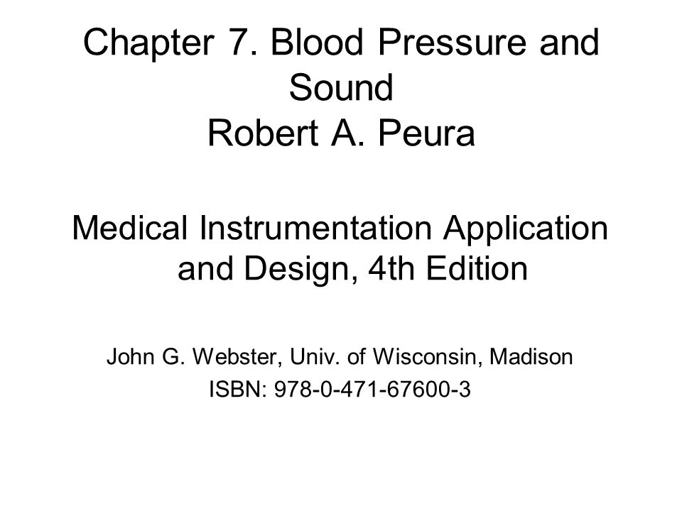 Chapter 7. Blood Pressure and Sound Robert A. Peura
