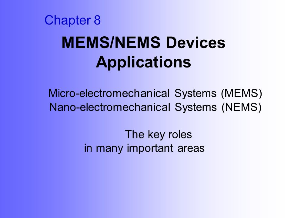 MEMS/NEMS Devices Applications