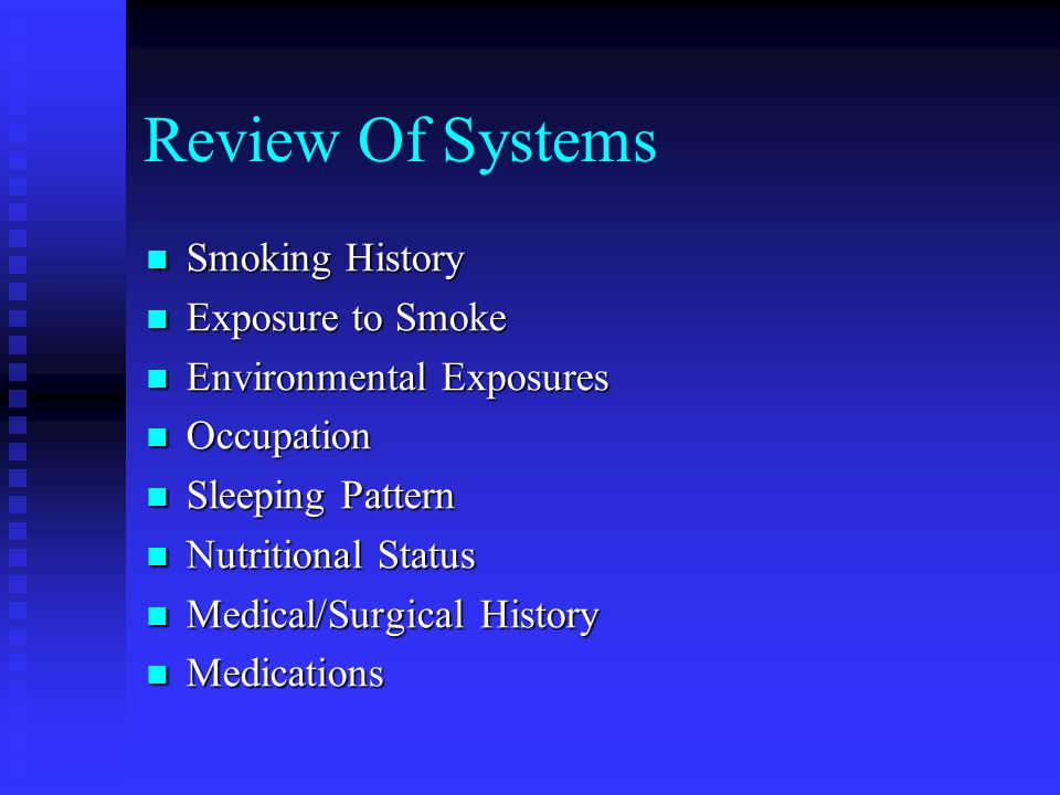 Review Of Systems Smoking History Exposure to Smoke