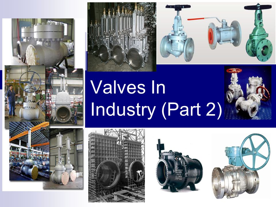 Valves In Industry (Part 2)