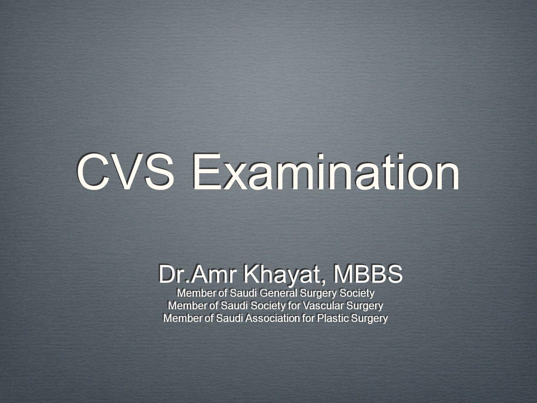 CVS Examination Dr.Amr Khayat, MBBS