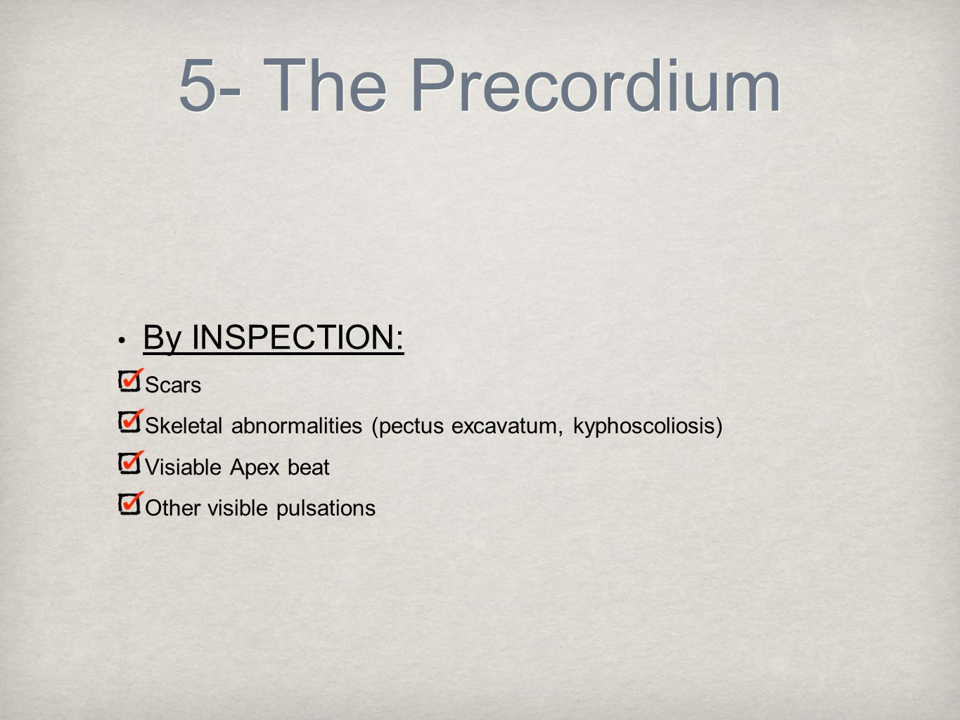 5- The Precordium By INSPECTION: Scars
