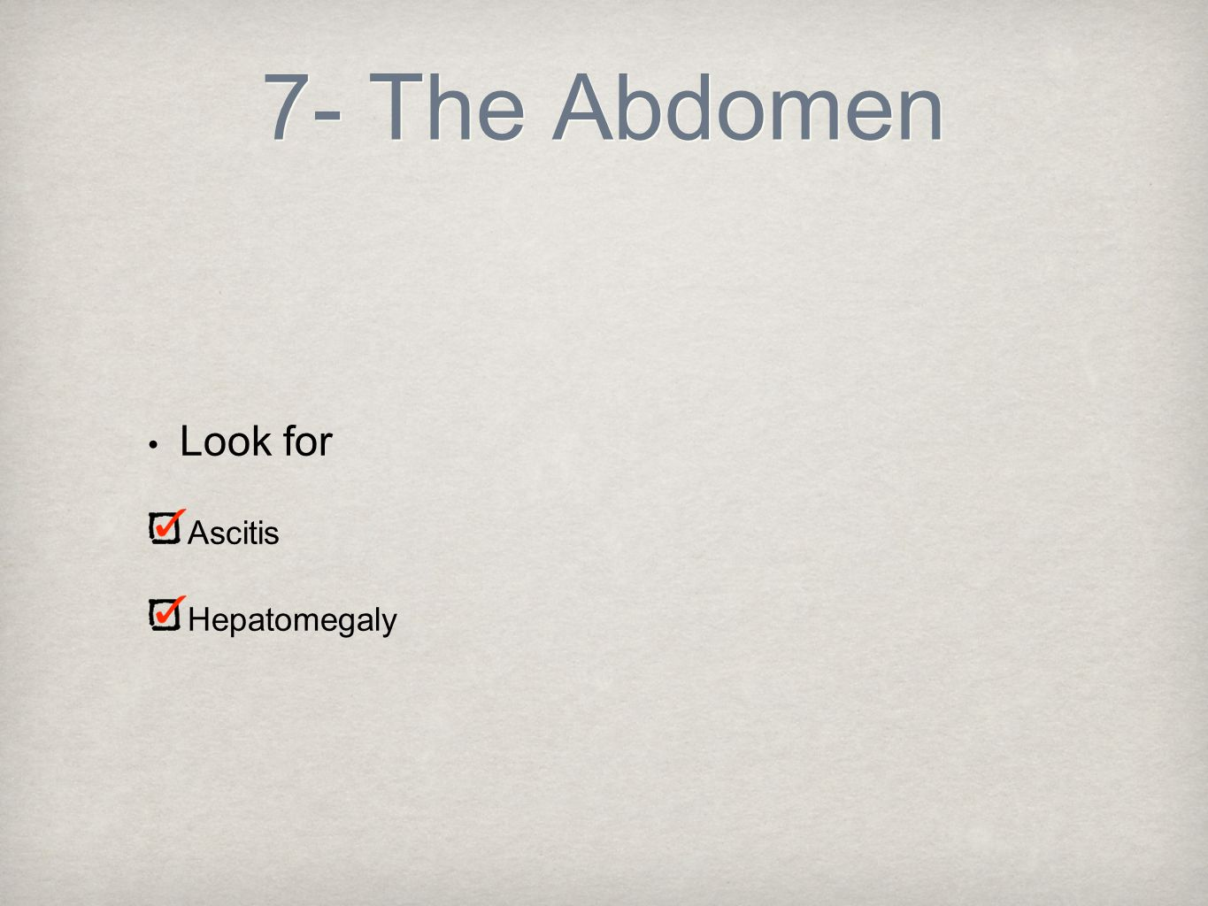 7- The Abdomen Look for Ascitis Hepatomegaly