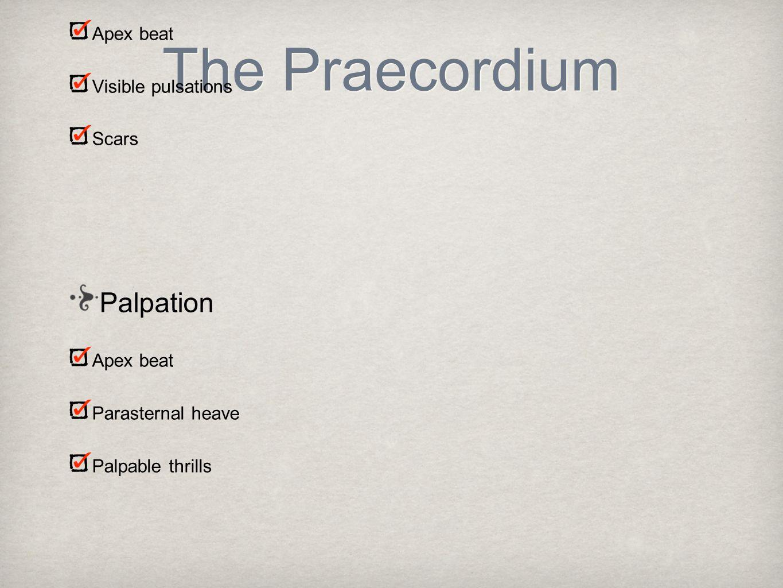 The Praecordium Inspection Palpation Auscultation Deformities