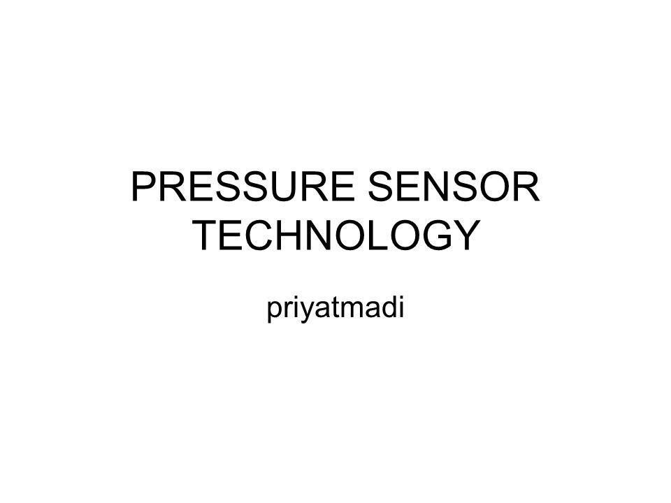 PRESSURE SENSOR TECHNOLOGY
