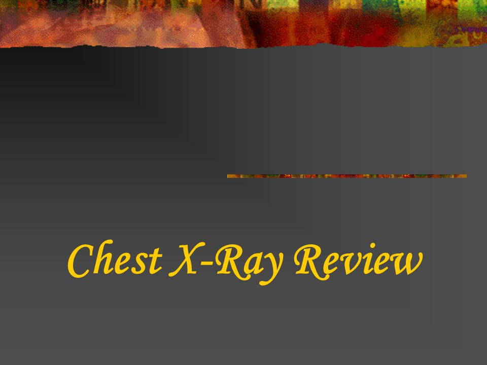 Chest X-Ray Review