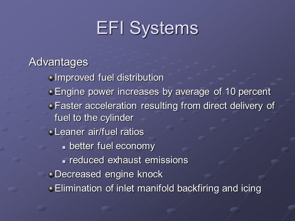 EFI Systems Advantages Improved fuel distribution