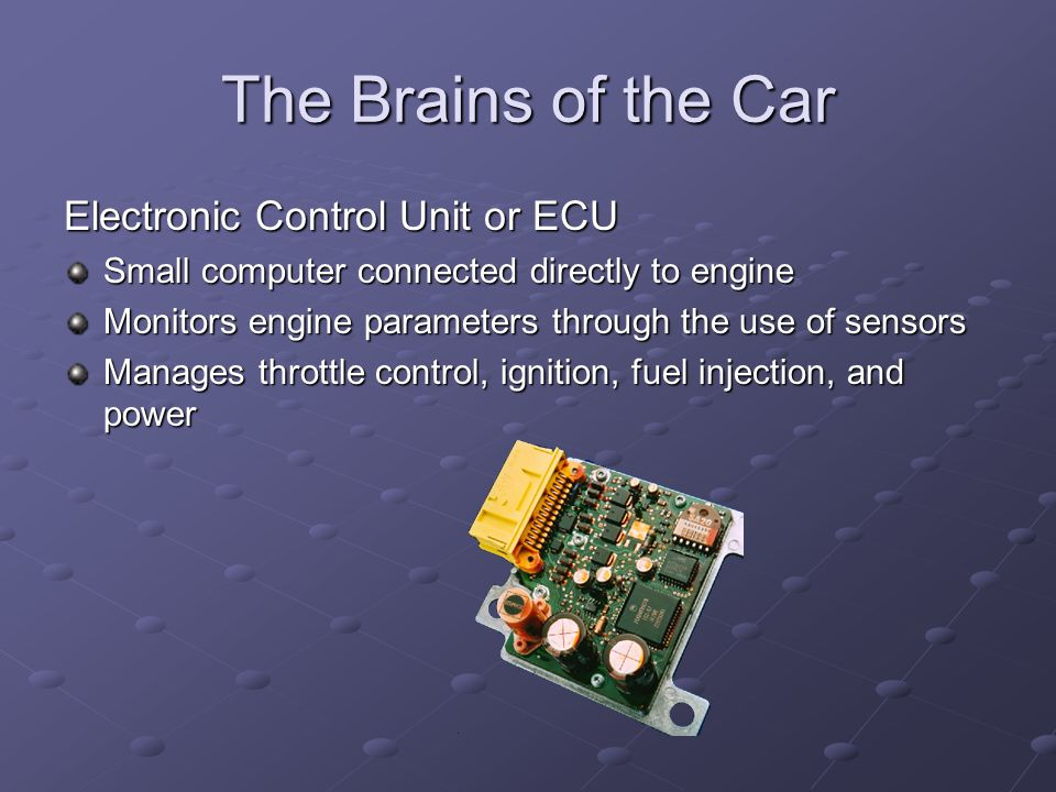 The Brains of the Car Electronic Control Unit or ECU