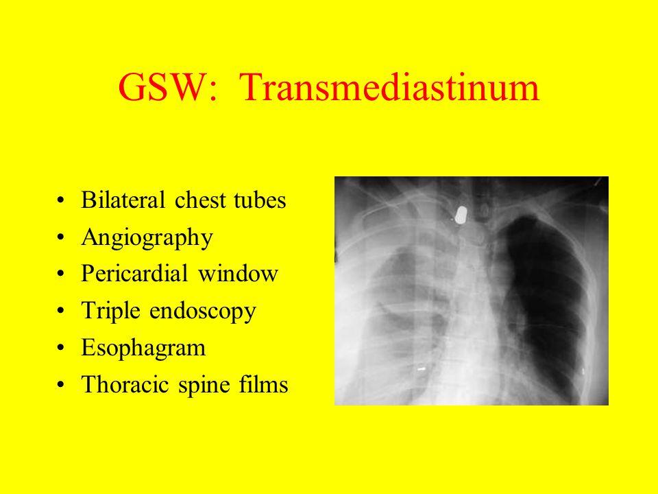 GSW: Transmediastinum