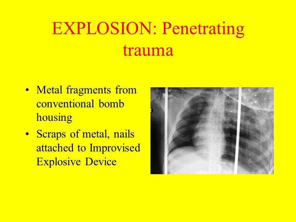 EXPLOSION: Penetrating trauma