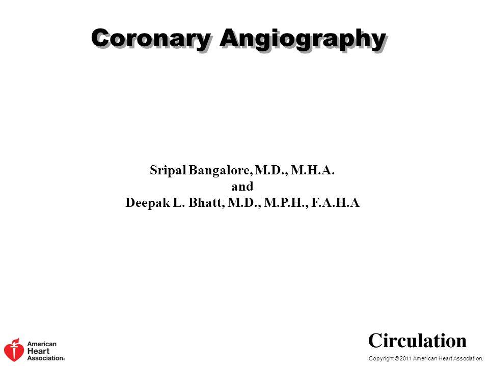 Sripal Bangalore, M.D., M.H.A. Deepak L. Bhatt, M.D., M.P.H., F.A.H.A