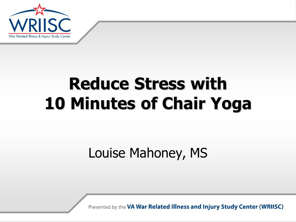 Reduce Stress with 10 Minutes of Chair Yoga