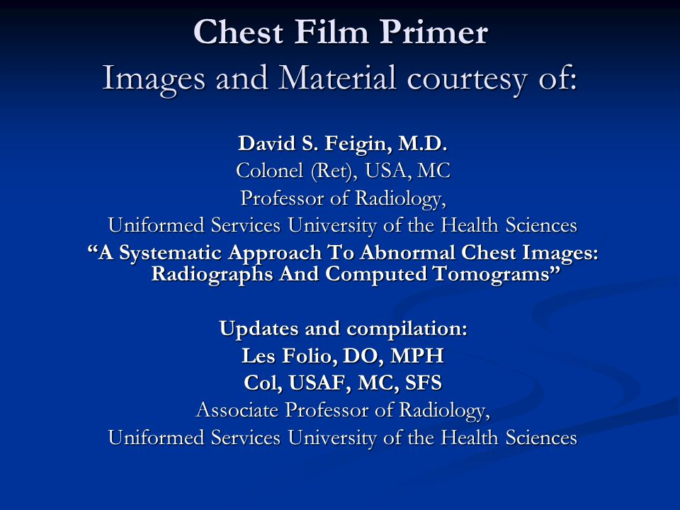 Chest Film Primer Images and Material courtesy of: