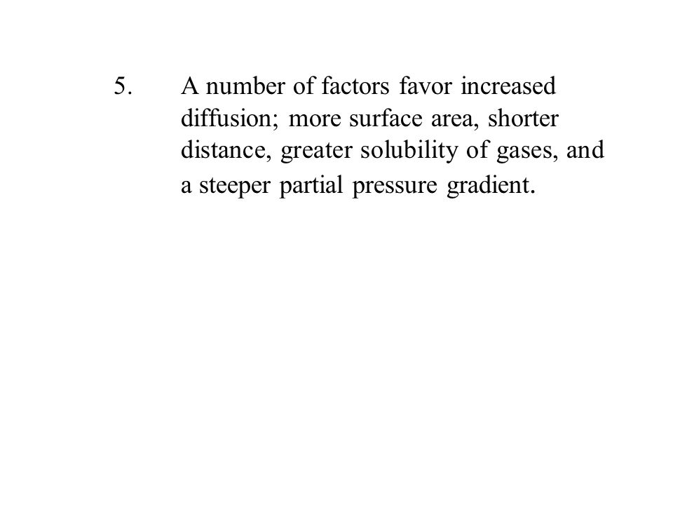 5. A number of factors favor increased
