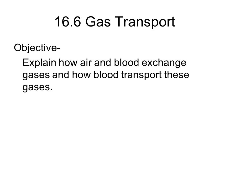 16.6 Gas Transport Objective-