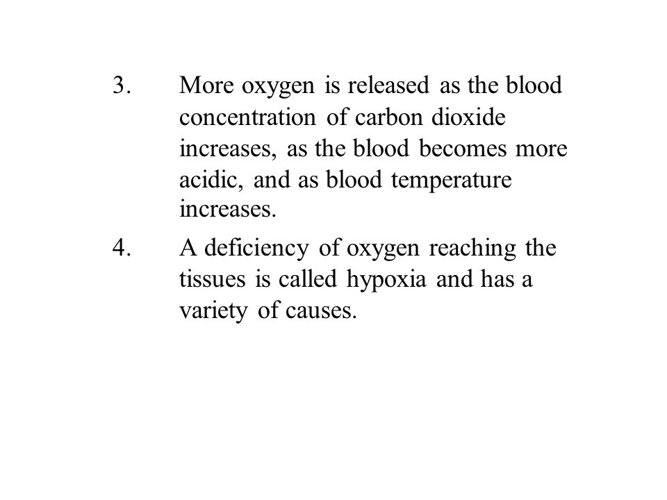 3. More oxygen is released as the blood