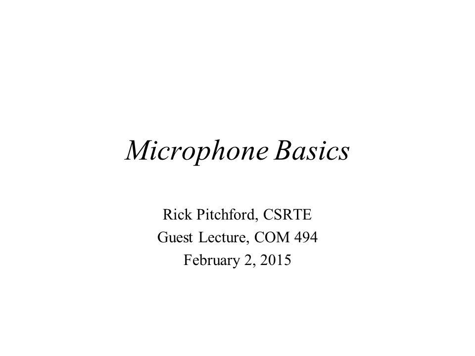 Rick Pitchford, CSRTE Guest Lecture, COM 494 February 2, 2015