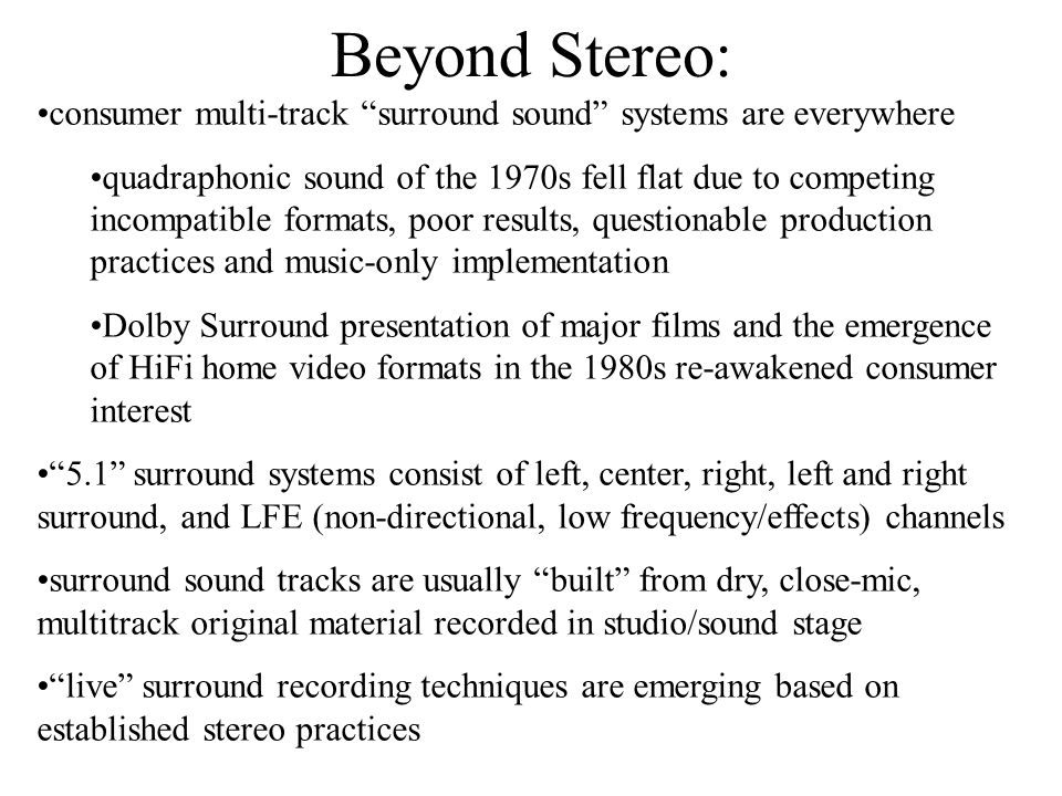 mic techniques.ppt 4/14/2017. Beyond Stereo: consumer multi-track surround sound systems are everywhere.