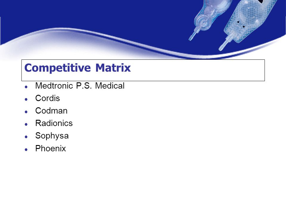 Competitive Matrix Medtronic P.S. Medical Cordis Codman Radionics