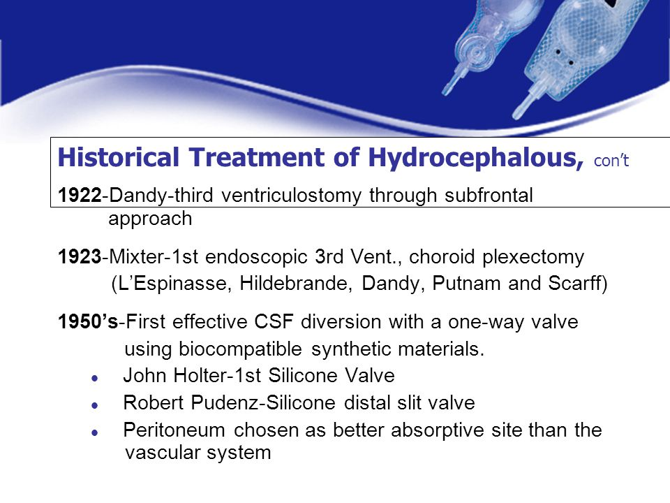 Historical Treatment of Hydrocephalous, con't