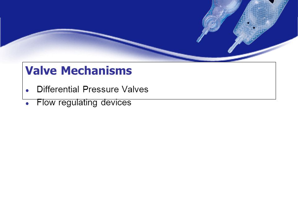 Valve Mechanisms Differential Pressure Valves Flow regulating devices